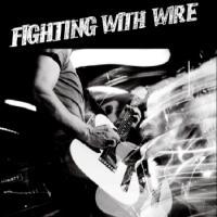 Fighting With Wire