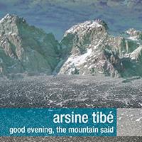 Tibe, Arsine