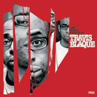 Blaque, Travis