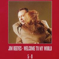 Welcome To My World (CD 8) — Reeves, Jim (Jim Reeves, James Travis Reeves) download mp3 ...