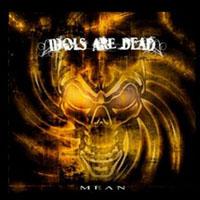 Idols are Dead