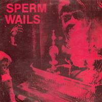 Sperm Wails