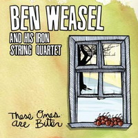 Ben Weasel And His String Iron Quartet