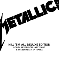 Kill em all deluxe edition remastered cd 4 rough mixes from lars vault the whiplash ep tracks 427227 on slovenia