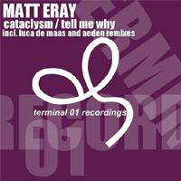 Eray, Matt