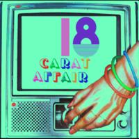 18 Carat Affair