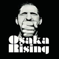 Osaka Rising