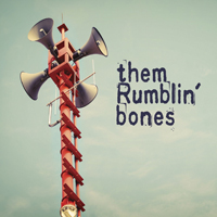 Them Rumblin' Bones