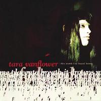 Vanflower, Tara