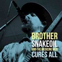 Brother Snakeoil And The Medicine Men