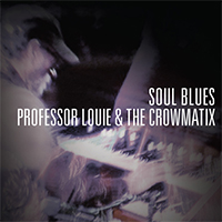 Professor Louie & The Crowmatix