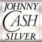 Silver-Cash, Johnny (Johnny Cash)