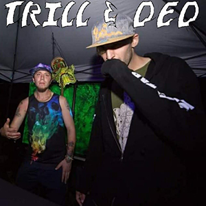 Trill & Ded