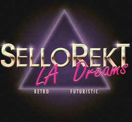 Sellorekt-LA Dreams