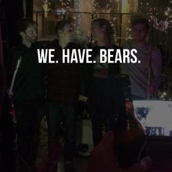 We. Have. Bears.