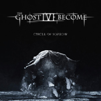 The Ghost I've Become - Circle Of Sorrow