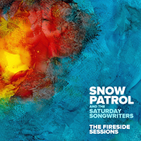 Snow Patrol  -  The Fireside Sessions (with The Saturday Songwriters)