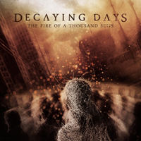 Decaying Days - The Fire Of A Thousand Suns