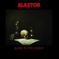 Alastor (SWE) - Slave To The Grave