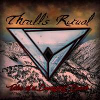 Thrall's Ritual -  Tales Of A Decaying Epoch