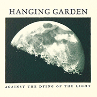 Hanging Garden (FIN) - Against The Dying Of The Light