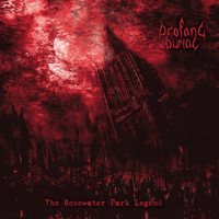 Profane Burial - The Rosewater Park Legend