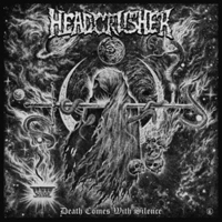 HeadCrusher - Death Comes With Silence