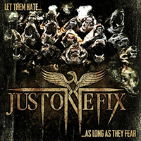 Just One Fix - Let Them Hate ... So Long As They Fear