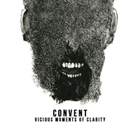 Convent - Vicious Moments of Clarity