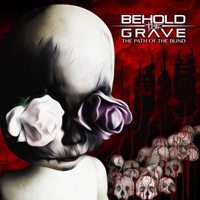 Behold The Grave - The Path Of The Blind