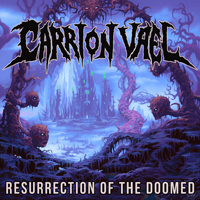 Carrion Vael - Resurrection of the Doomed
