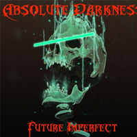 Absolute Darkness - Future Imperfect