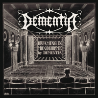 Dementia (DEU) - Dreaming In Monochrome
