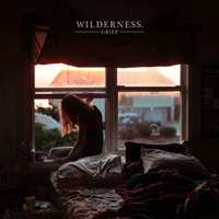 Wilderness - Grief