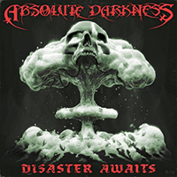 Absolute Darkness - Disaster Awaits