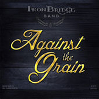 Iron Bridge Band - Against The Grain