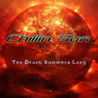 Chillin Sun - Ten Drunk Summers Long