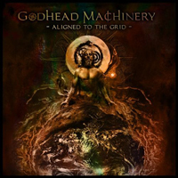 Godhead Machinery - Aligned To The Grid
