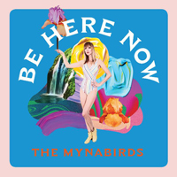 The Mynabirds - Be Here Now