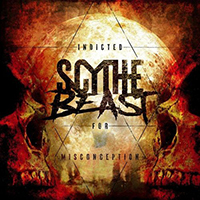 Scythe Beast - Indicted For Misconception